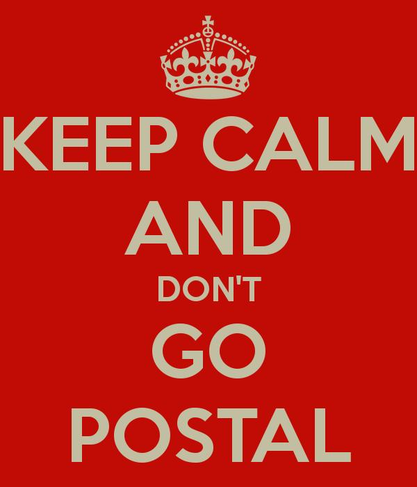 keep-calm-and-don-t-go-postal
