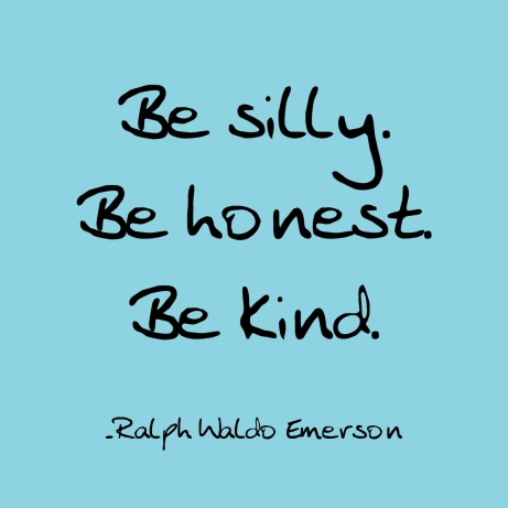 be-silly-be-honet-be-kind